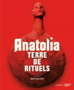 ANATOLIA - TERRE DE RITUELS