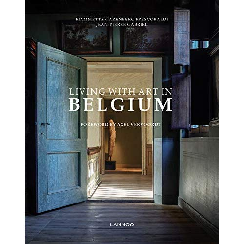 LIVING WITH ART IN BELGIUM /ANGLAIS