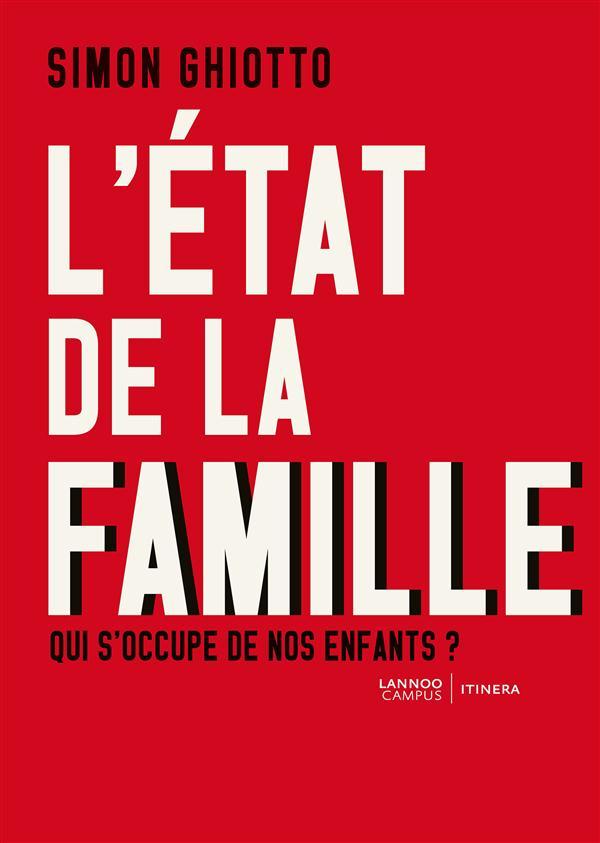 L'ETAT DE LA FAMILLE : QUI S'OCCUPE DE NOS ENFANTS ?