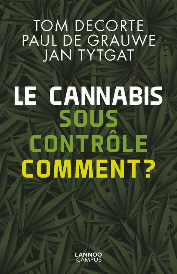 LE CANNABIS SOUS CONTROLE. COMMENT ?