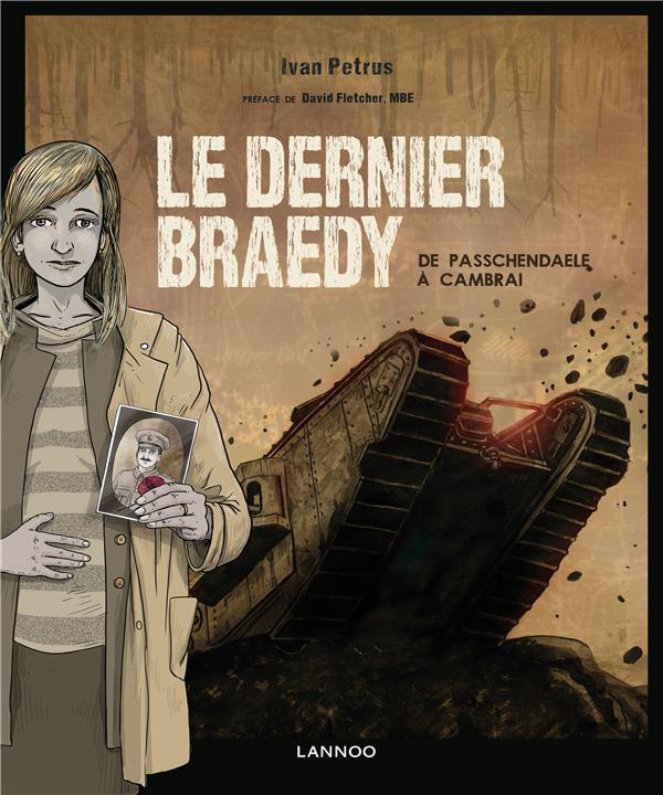 LE DERNIER BRAEDY : DE PASSCHENDAELE A CAMBRAI