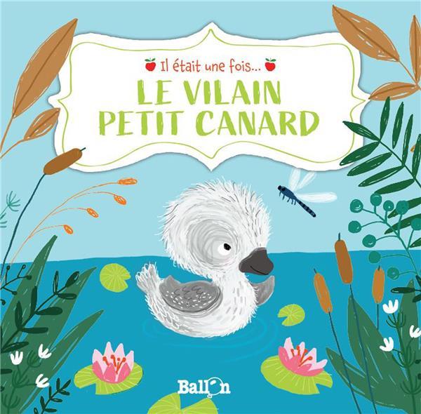IL ETAIT UNE FOIS :  LE VILAIN PETIT CANARD