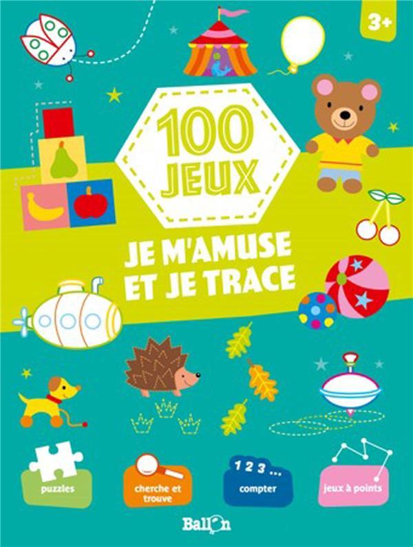 100 JEUX - JE M'AMUSE ET JE TRACE 3+
