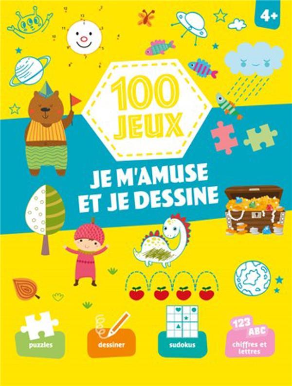 100 JEUX - JE M'AMUSE ET JE DESSINE 4+