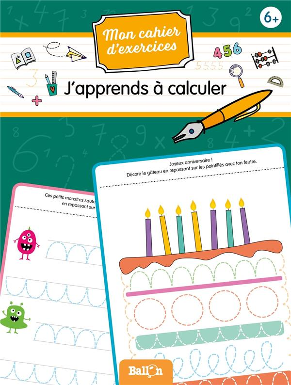 MON CAHIER D'EXERCICES (WIPE AND CLEAN) - J'APPRENDS A CALCULER 6+