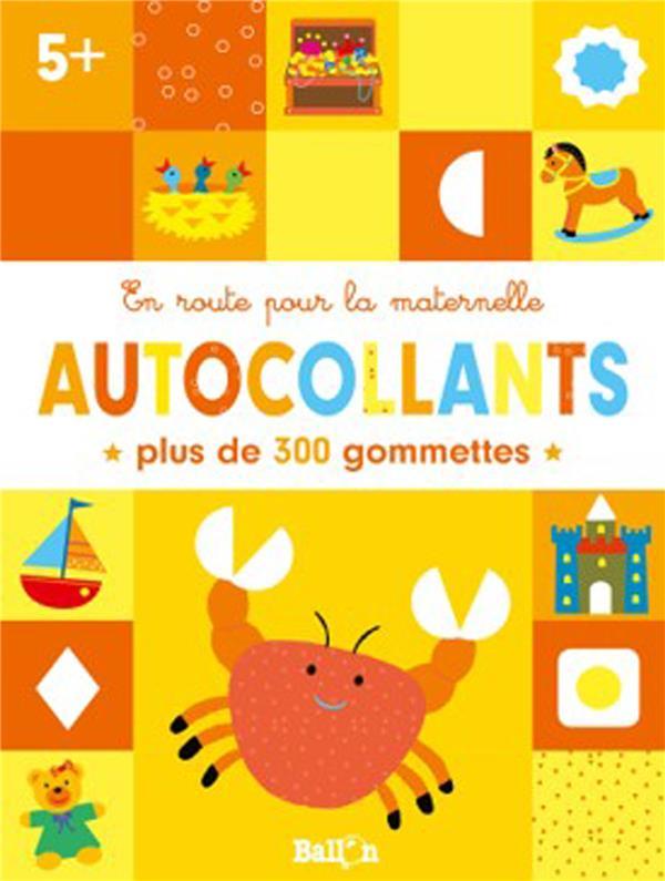 EN ROUTE POUR LA MATERNELLE - GOMMETTES 5+