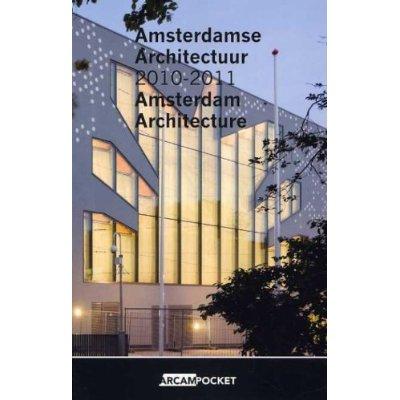 AMSTERDAM ARCHITECTURE 2010-2011