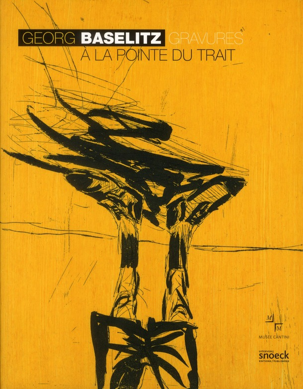 GEORG BASELITZ GRAVURES A LA POINTE DU TRAIT