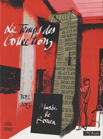 TEMPS DES COLLECTIONS ROUEN MUSEE DES BEAUX ARTS SAISON 2012