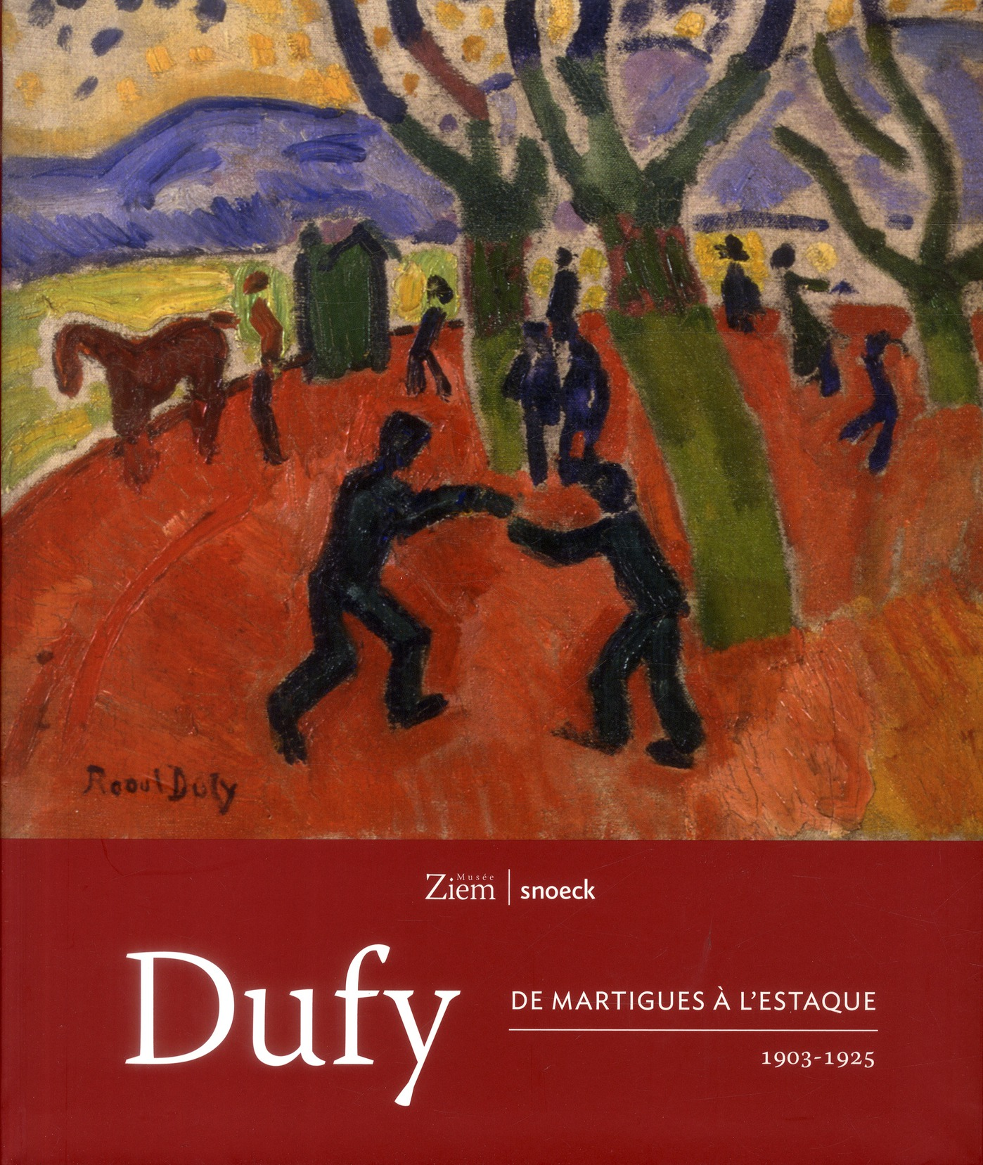 CATALOGUE EXPOSITION DUFY DE MARTIGUES A L ESTAQUE 1903 1925