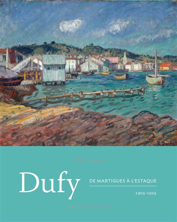 ALBUM EXPOSITION DUFY, DE MARTIGUES A L'ESTAQUE, 1903-1925