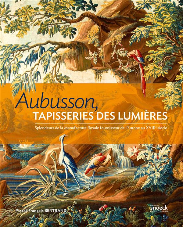 AUBUSSON, TAPISSERIES DES LUMIERES