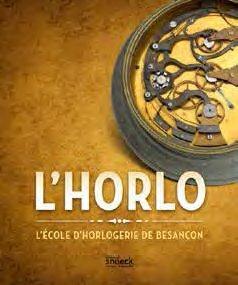 HORLO L'ECOLE D'HORLOGERIE DE BESANCON