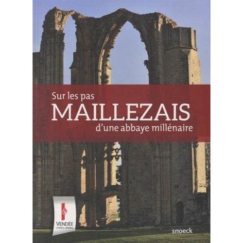 MAILLEZAIS - SUR LES PAS D'UNE ABBAYE MILLENAIRE