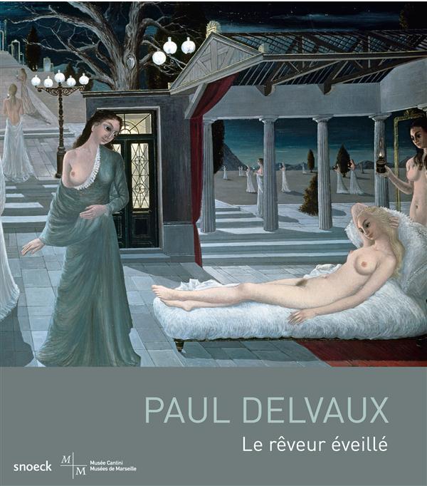 PAUL DELVAUX LE REVEUR EVEILLE