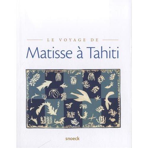 VOYAGE DE MATISSE A TAHITI - MUSEE DE MERU