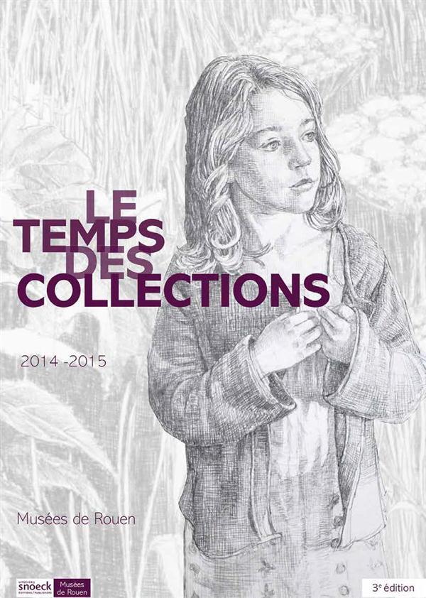 TEMPS DES COLLECTIONS 2014-2015 (LE) - MUSEE DE ROUEN