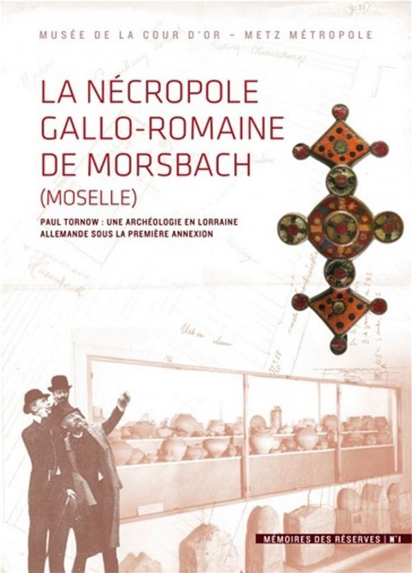 LA NECROPOLE GALLO-ROMAINE DE MORSBACH
