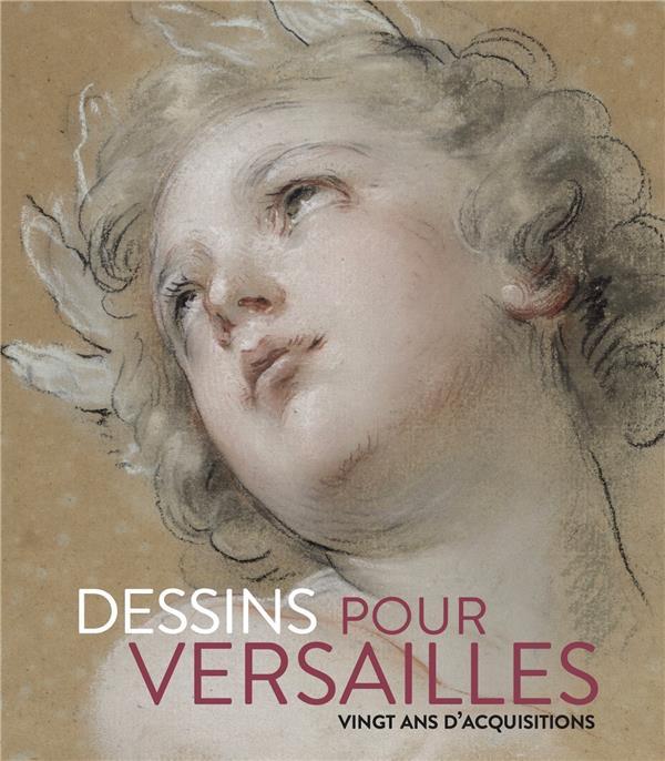 DESSINS POUR VERSAILLES - 20 ANS D'ACQUISITIONS 2000-2020