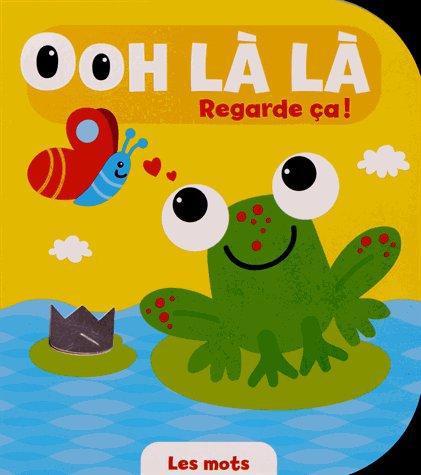 MOTS (LES) OOH LA LA REGARDE CA !