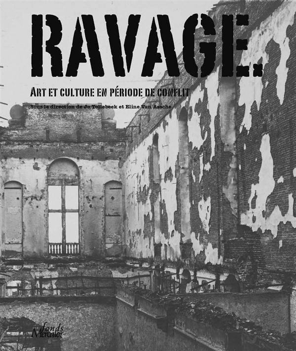RAVAGES - L'ART ET LA CULTURE EN TEMPS DE CONFLIT