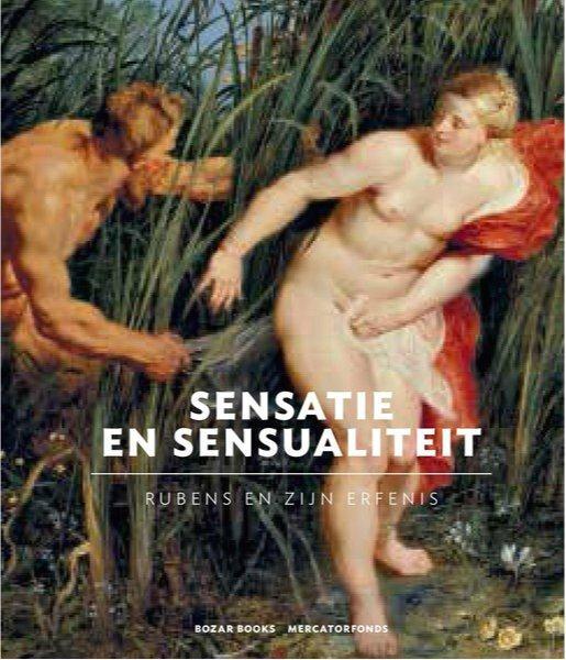 SENSATION ET SENSUALITE. RUBENS ET SON HERITAGE