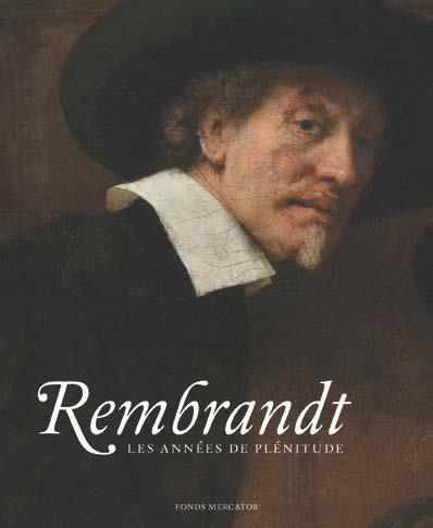 REMBRANDT, LES ANNEES DE PLENITUDE