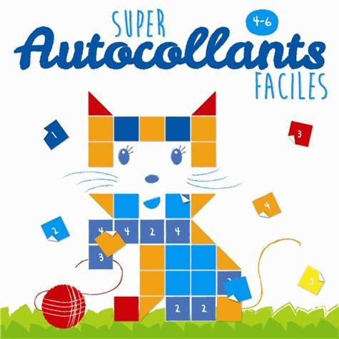 4-6 ANS SUPER AUTOCOLLANTS FACILES