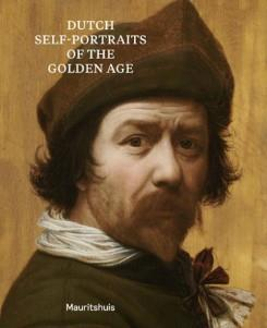 DUTCH SELF-PORTRAITS OF THE GOLDEN AGE /ANGLAIS
