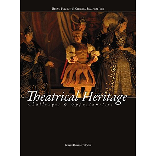 THEATRICAL HERITAGE. CHALLENGES AND OPPORTUNITIES