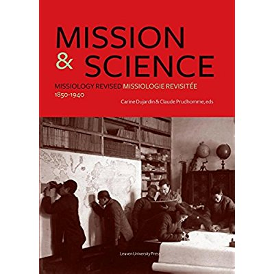 MISSION & SCIENCE. MISSIOLOGY REVISED / MISSIOLOGIE REVISITEE, 1850-1 940