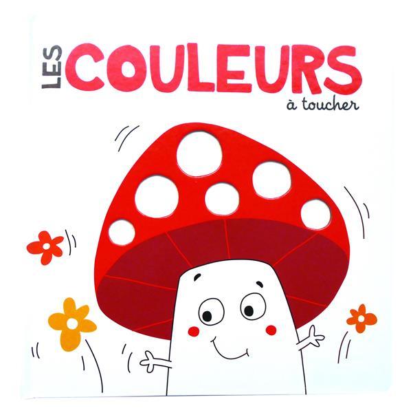 COULEURS A TOUCHER (LES)
