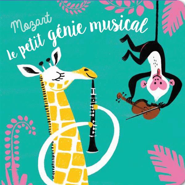 MOZART LE PETIT GENIE MUSICAL