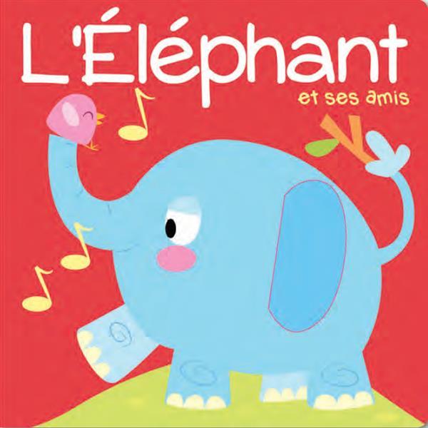 ELEPHANT ET SES AMIS (L')