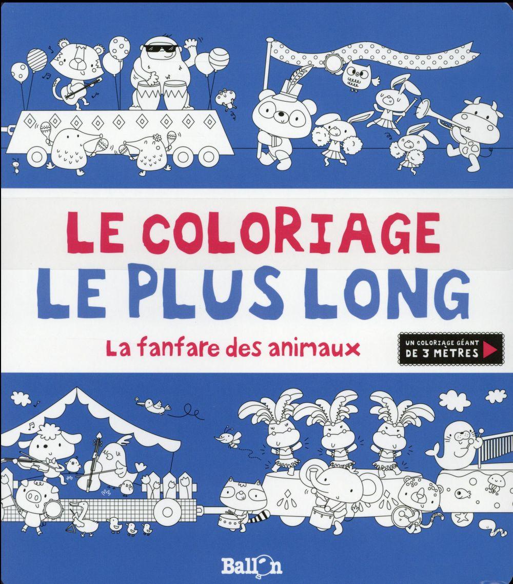 LE COLORIAGE LE PLUS LONG - LA FANFARE DES ANIMAUX