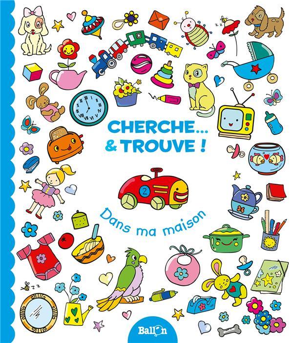 CHERCHE & TROUVE ! DANS MA MAISON