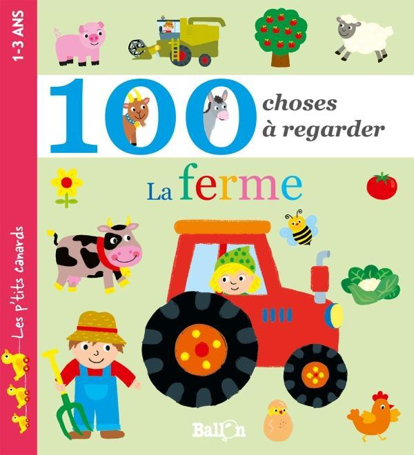 100 CHOSES A REGARDER - LA FERME