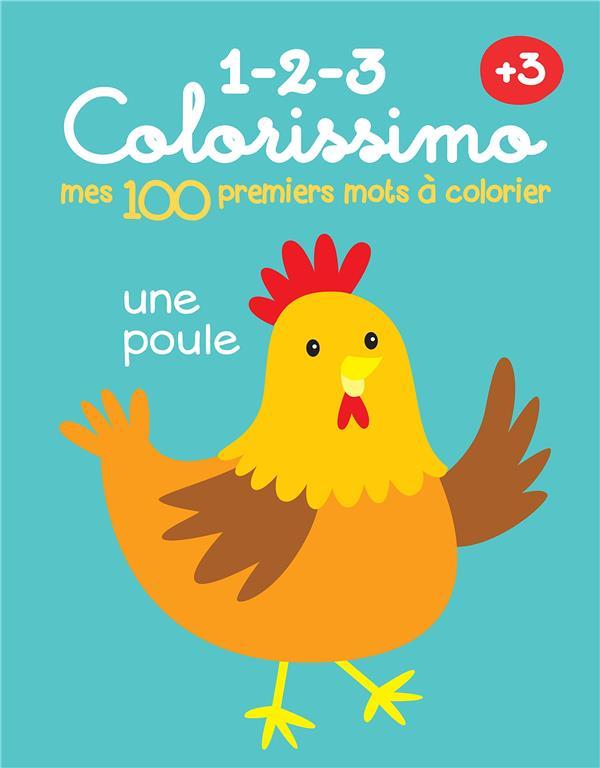 100 PREMIERS MOTS A COLORIER - UNE POULE (MES)