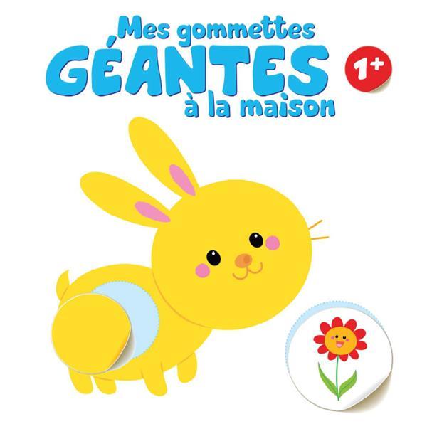 GOMMETTES GEANTES A LA MAISON (MES) 1+