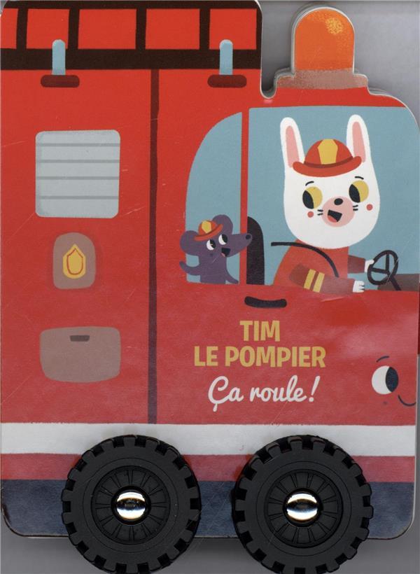 TIM LE POMPIER CA ROULE !