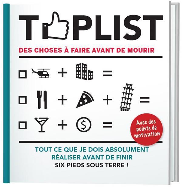TOPLIST - DES CHOSES A FAIRE AVANT DE MOURIR