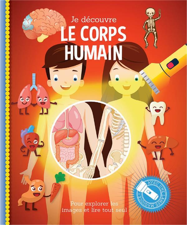 JE DECOUVRE LE CORPS HUMAIN