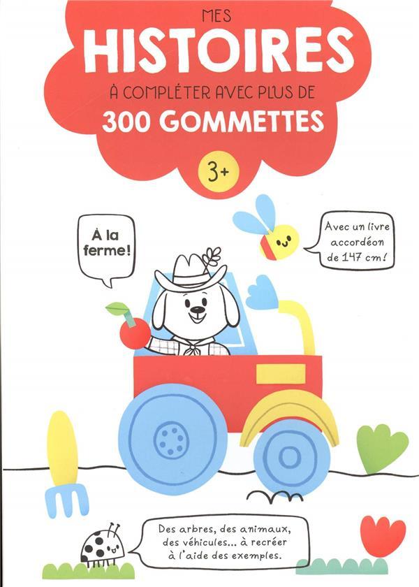 HISTOIRES A COMPLETER AVEC PLUS DE 400 GOMMETTES A LA FERME 3+
