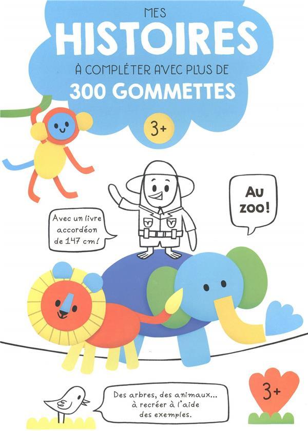 HISTOIRES A COMPLETER AVEC PLUS DE 400 GOMMETTES AU ZOO 3+