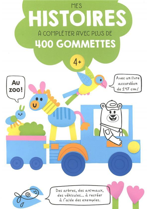 HISTOIRES A COMPLETER AVEC PLUS DE 400 GOMMETTES AU ZOO 4+