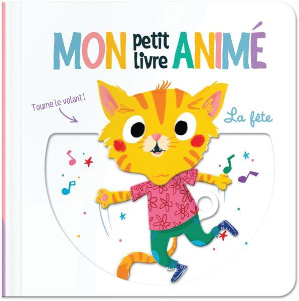 PETIT LIVRE ANIME LA FETE (MON)
