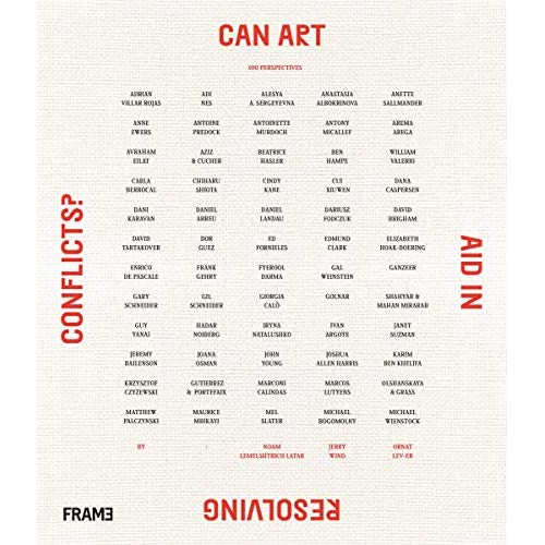 CAN ART AID IN RESOLVING CONFLICTS?: 100 PERSPECTIVES /ANGLAIS