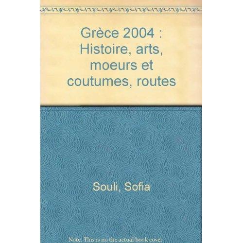 GRECE - HISTOIRE  ART  MOEURS ET COUTUME