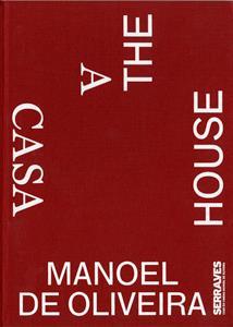 MANOEL DE OLIVEIRA - A CASA/THE HOUSE