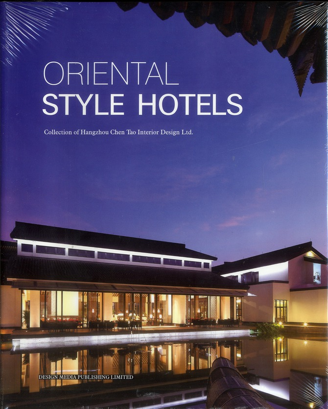 ORIENTAL STYLE HOTELS. COLLECTION OF HANGZHOU CHEN TAO INTERIOR DESIGN LTD